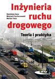 Inżynieria ruchu drogowego. Teoria i praktyka