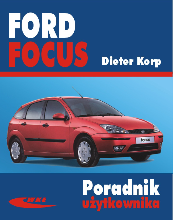 Książka Ford Focus Modele 1998 2004 Wydawnictwa