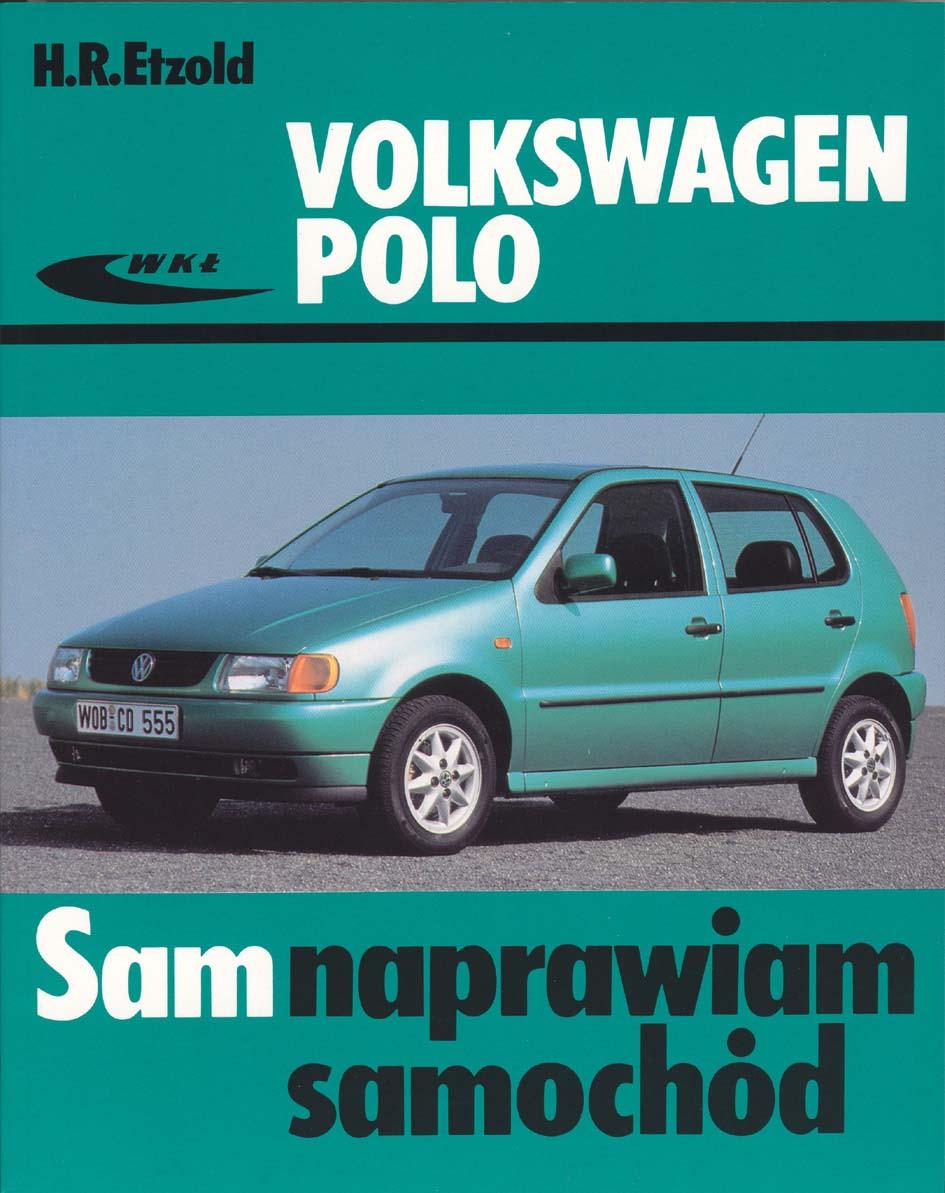 Książka Volkswagen Polo Modele Od Ix 1994 Do X 2001 Hans