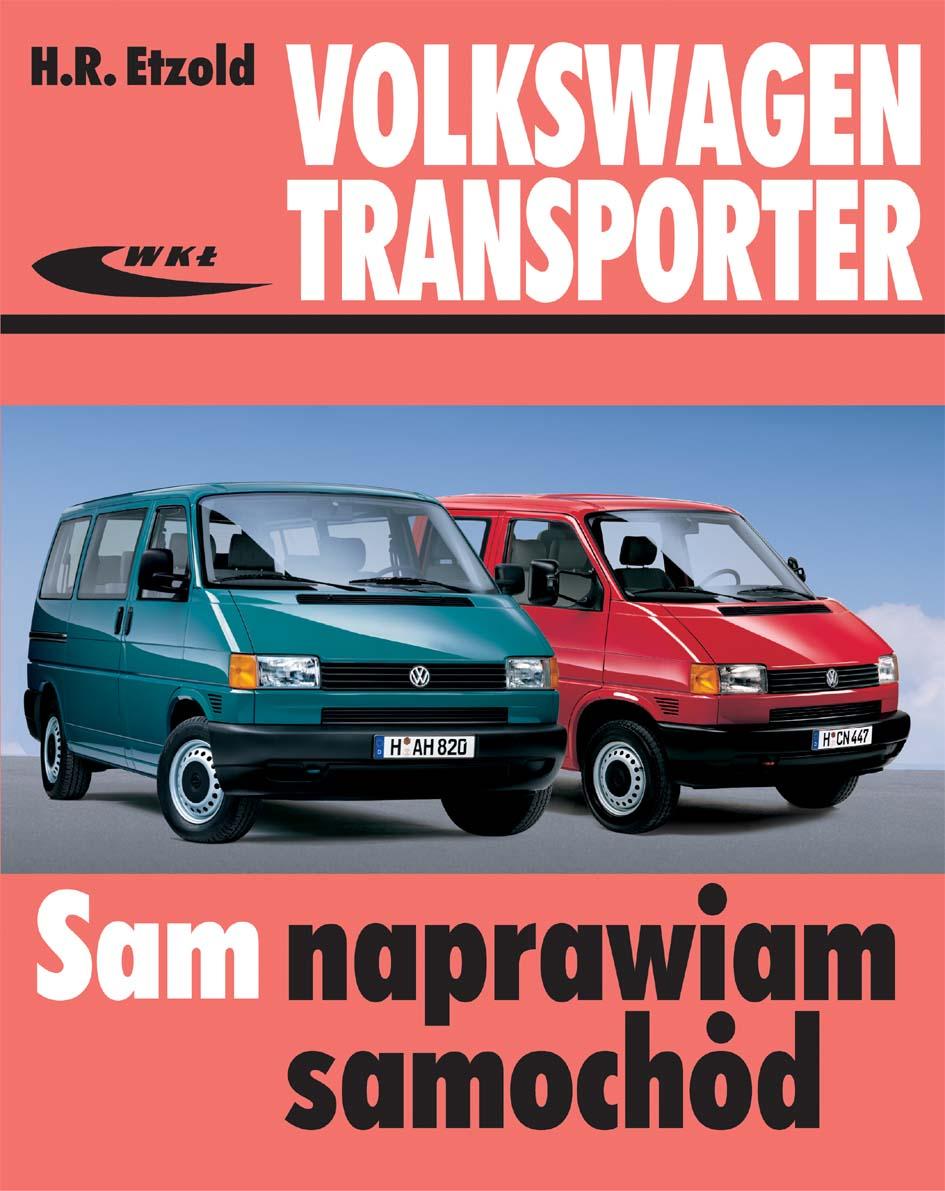 Książka Volkswagen Transporter T4 Modele Od Ix 1990 Do I