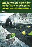 Właściwości asfaltów modyfikowanych gumą i mieszanek mineralno-gumowo-asfaltaowych