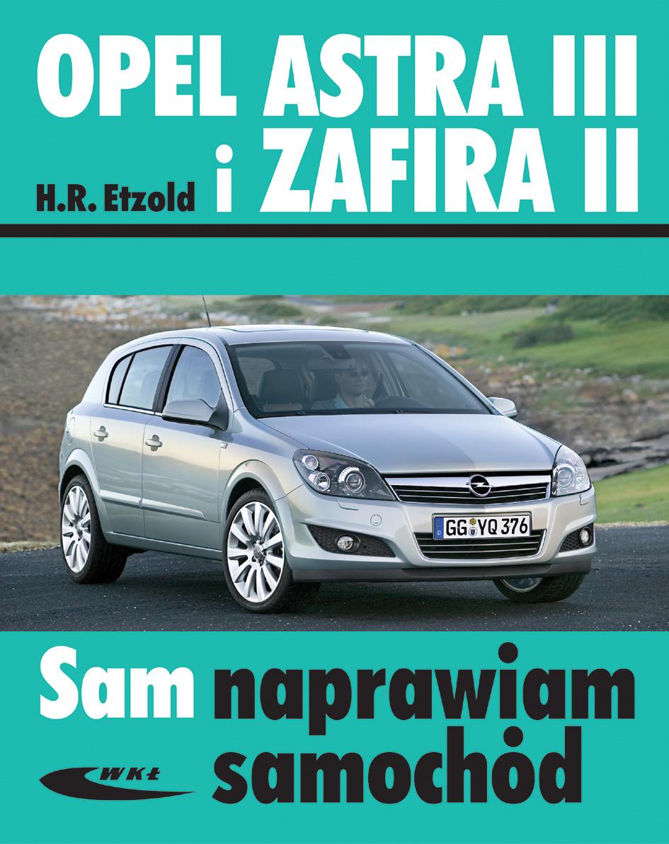 Książka Opel Astra Iii Od Iii 2004 I Zafira Ii Od Vii