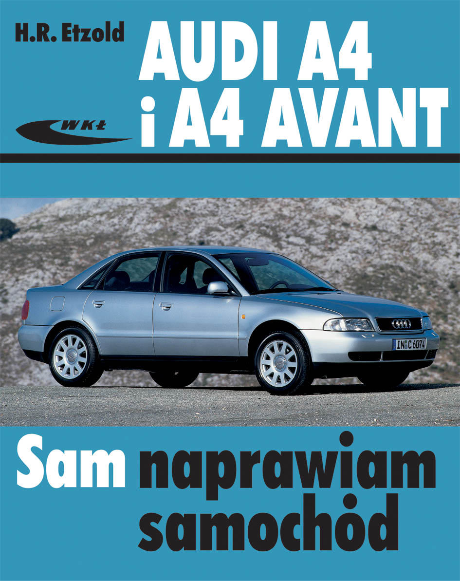 Książka Audi A4 I A4 Avant Typu B5 Modele 1994 2000 Hans Rüdiger
