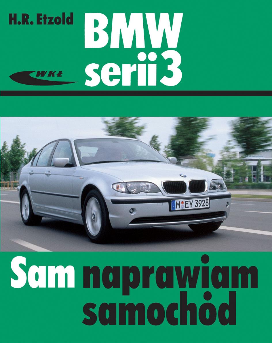 Książka Bmw Serii 3 Typu E46 Hans Rüdiger Etzold Wydawnictwa Wkł
