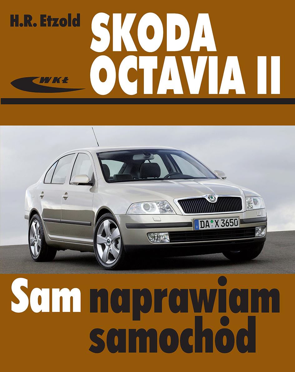 Książka Skoda Octavia Ii Od Czerwca 2004 Do Marca 2013